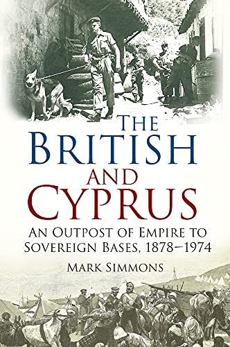 The British and Cyprus from The History Press Ltd