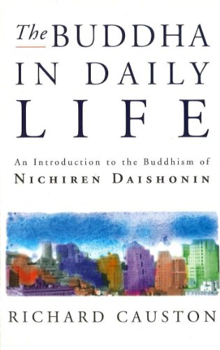 The Buddha In Daily Life: An Introduction to the Buddhism of Nichiren Daishonin from Ebury Publishing