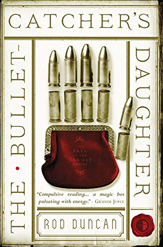The Bullet Catcher's Daughter (Fall of the Gas Lit Empire) (Fall of the Gas Lit Empire 1) from Angry Robot