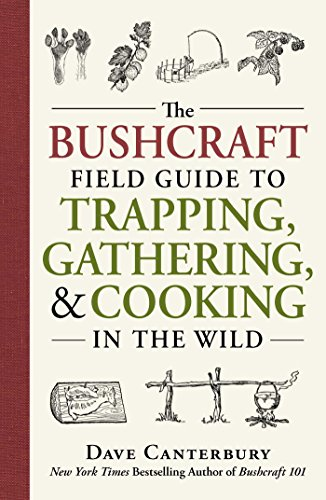 The Bushcraft Field Guide to Trapping, Gathering, and Cooking in the Wild from Adams Media