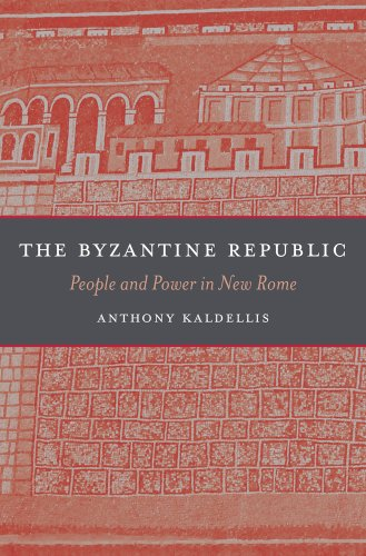 The Byzantine Republic: People and Power in New Rome from Harvard University Press