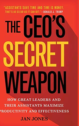 The CEO's Secret Weapon: How Great Leaders and Their Assistants Maximize Productivity and Effectiveness from Palgrave Macmillan