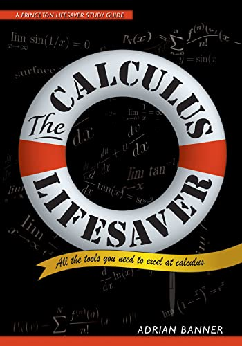 The Calculus Lifesaver: All the Tools You Need to Excel at Calculus (Princeton Lifesaver Study Guides) from Princeton University Press