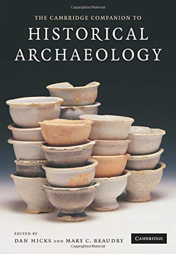 The Cambridge Companion to Historical Archaeology from Cambridge University Press