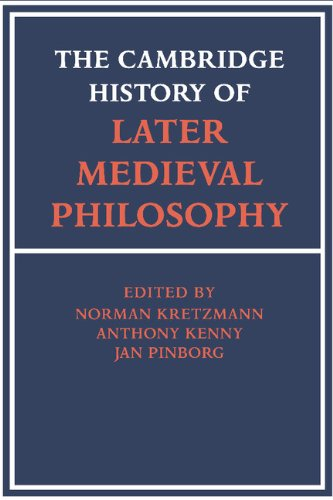 The Cambridge History of Later Medieval Philosophy: From the Rediscovery of Aristotle to the Disintegration of Scholasticism, 1100–1600 from Cambridge University Press