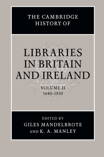 The Cambridge History of Libraries in Britain and Ireland: Volume 2 from Cambridge University Press