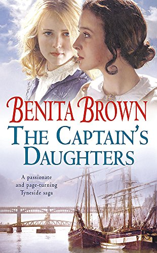 The Captain's Daughters: A passionate and page-turning Tyneside saga from Headline