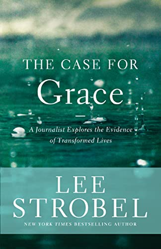 Case for Grace: A Journalist Explores the Evidence of Transformed Lives (Case for ... Series) from Zondervan