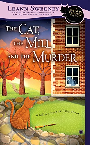 The Cat, the Mill and the Murder: 5 (Cats in Trouble Mystery) from Berkley Books