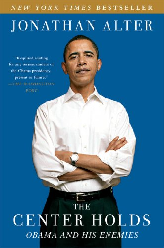 The Center Holds: Obama and His Enemies from Simon & Schuster