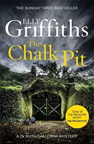 The Chalk Pit: The Dr Ruth Galloway Mysteries 9 from Quercus
