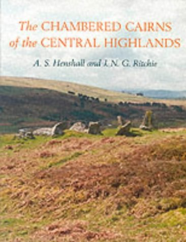 The Chambered Cairns of the Central Highlands: An Inventory of the Structures and Their Contents from Edinburgh University Press