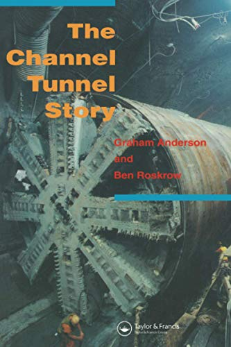The Channel Tunnel Story from CRC Press