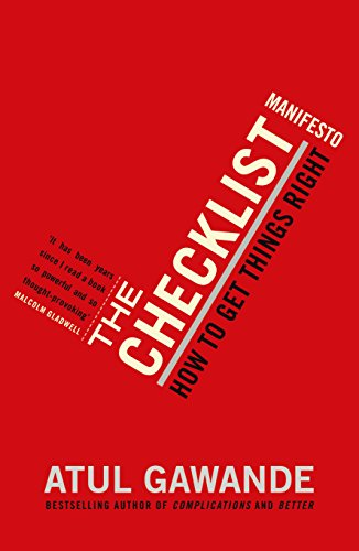 The Checklist Manifesto: How to Get Things Right. Atul Gawande from Profile Books Ltd