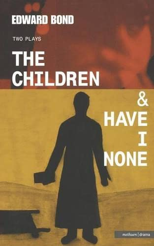 The Children & Have I None: AND Have I None (Modern Plays) from Bloomsbury 3PL