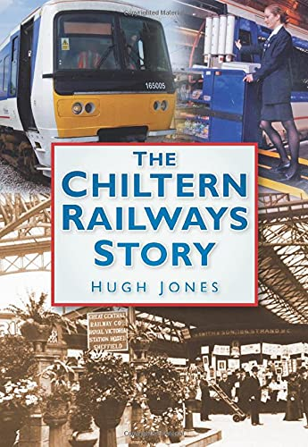 The Chiltern Railways Story from The History Press
