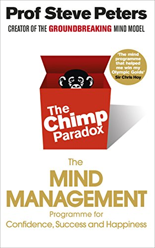The Chimp Paradox: The Mind Management Programme to Help You Achieve Success, Confidence and Happiness from Vermilion