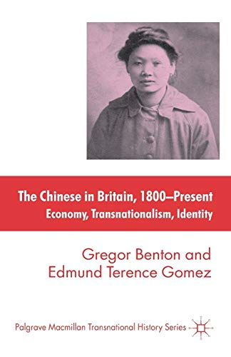 The Chinese in Britain, 1800-Present: Economy, Transnationalism, Identity (The Palgrave Macmillan Transnational History Series) from AIAA