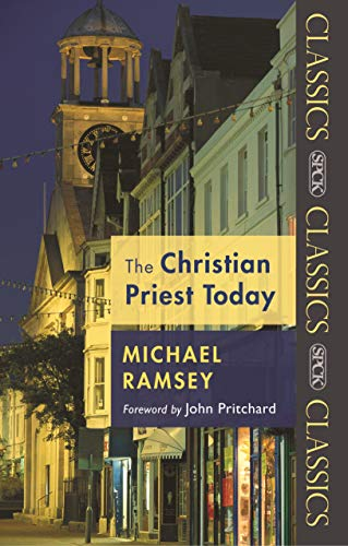 The Christian Priest Today (SPCK Classics) from SPCK Publishing