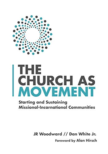 The Church as Movement: Starting and Sustaining Missional-Incarnational Communities from IVP