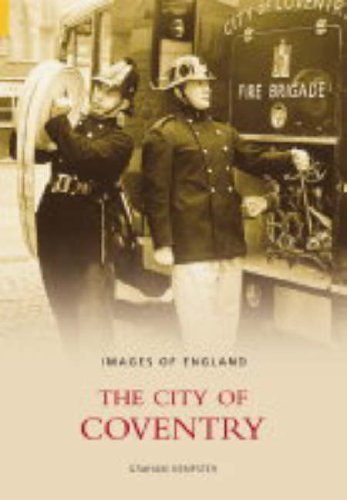 The City of Coventry (Images of England) from The History Press