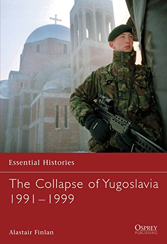 The Collapse of Yugoslavia 1991-1999 (Essential Histories) from Osprey Publishing