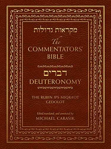 The Commentators' Bible: Deuteronomy: The Rubin JPS Miqra'ot Gedolot from The Jewish Publication Society