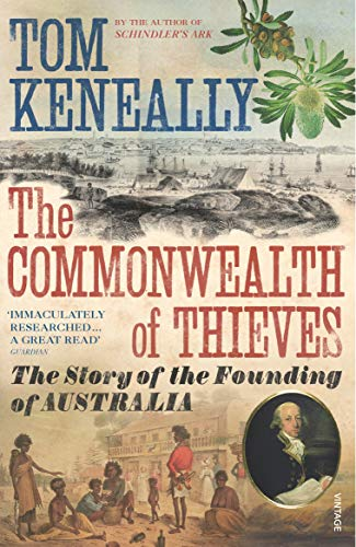 The Commonwealth of Thieves: The Story of the Founding of Australia from Vintage