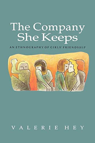 The Company She Keeps: An Ethnography of Girls' Friendships from Open University Press