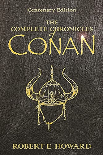 The Complete Chronicles of Conan: Centenary Edition from Gollancz