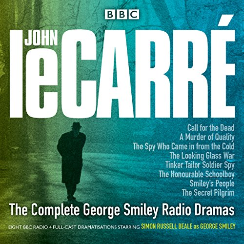 The Complete George Smiley Radio Dramas: BBC Radio 4 full-cast dramatization from BBC Physical Audio
