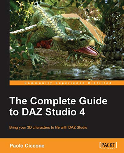 The Complete Guide to DAZ Studio 4 from Packt Publishing Limited