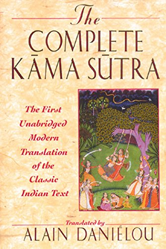 The Complete Kama Sutra: The First Unabridged Modern Translation of the Classic Indian Text from Park Street Press
