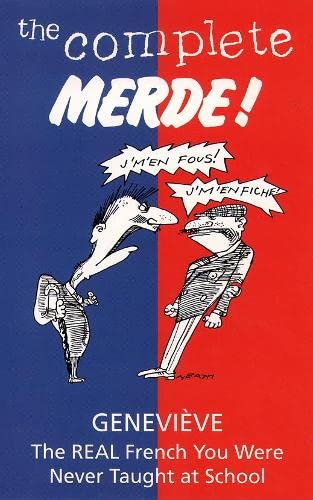 The Complete Merde: The Real French You Were Never Taught at School from HarperCollins