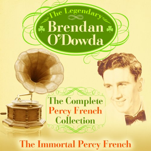 The Complete Percy French Collection - The Immortal Percy French & The World of Percy French 24 tracks/ 2 Albums on 1 CD from PMI Ltd.