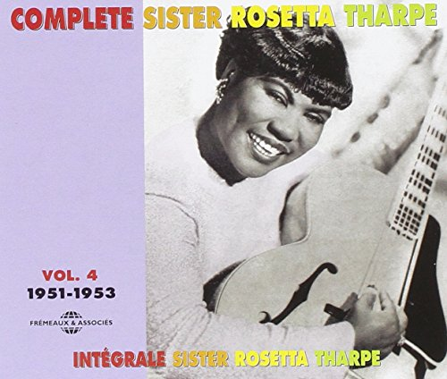 The Complete Sister Rosetta Tharpe Vol.4