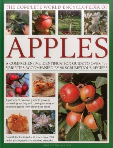 The Complete World Encyclopedia of Apples: A Comprehensive Identification Guide to Over 400 Varieties Accompanied by 95 Scrumptious Recipes from Southwater Publishing