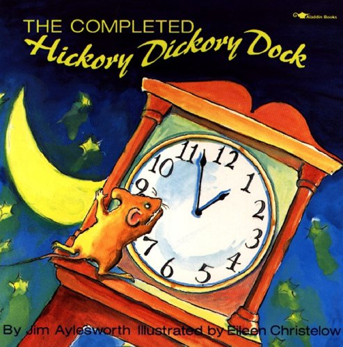 The Completed Hickory Dickory Dock (Aladdin Picture Books) from Aladdin Paperbacks