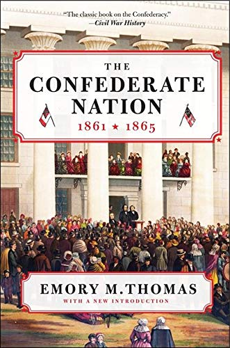 The Confederate Nation: 1861-1865 from Harper Perennial