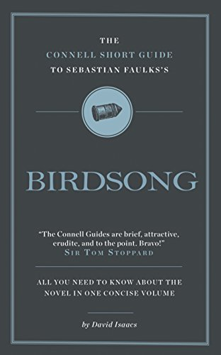 The Connell Short Guide to Sebastian Faulks's Birdsong from Connell Guides