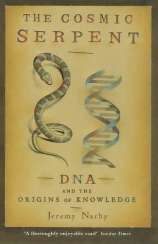 The Cosmic Serpent: DNA and the Origins of Knowledge from Orion Publishing Co