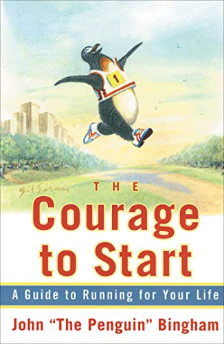 The Courage to Start: Running for Your Life from Atria Books