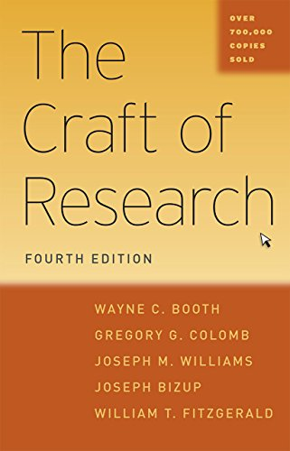 The Craft of Research, Fourth Edition (Chicago Guides to Writing, Editing and Publishing) from The University of Chicago Press