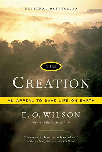 The Creation: An Appeal to Save Life on Earth from W. W. Norton & Company