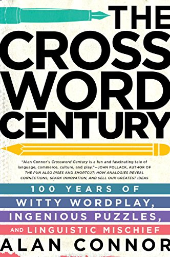 The Crossword Century: 100 Years of Witty Wordplay, Ingenious Puzzles, and Linguistic Mischief from Avery Publishing Group