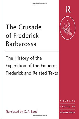 The Crusade of Frederick Barbarossa (Crusade Texts in Translation) from Ashgate Publishing Limited