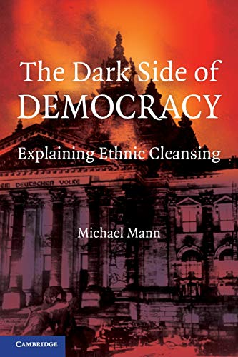 The Dark Side of Democracy: Explaining Ethnic Cleansing from Cambridge University Press