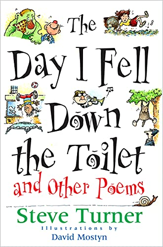 The Day I Fell Down the Toilet and Other Poems from Lion Children's Books