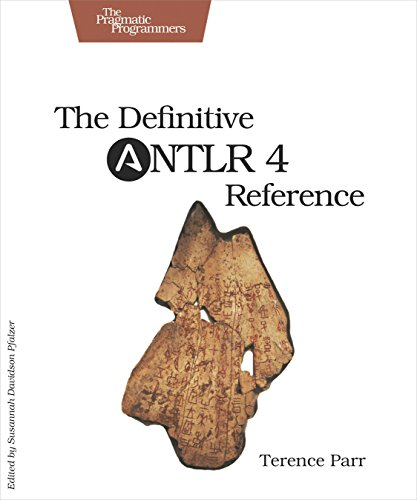 The Definitive ANTLR 4 Reference from The Pragmatic Programmers