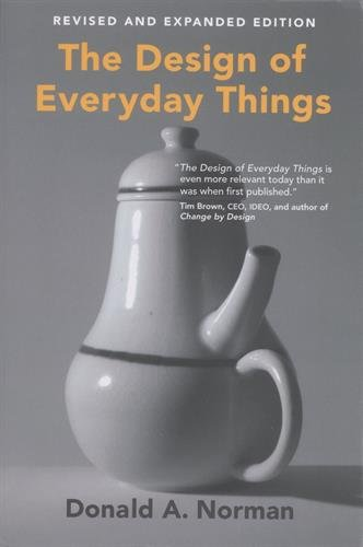 The Design of Everyday Things, revised and expanded edition from MIT Press